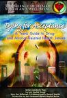 Dying for Acceptance: A Teen's Guide to Drug- And Alcohol-Related Health Issues