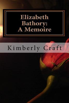 Elizabeth Bathory by Kimberly Craft