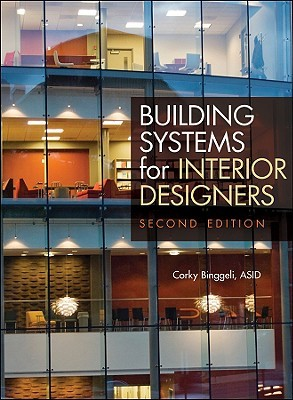 Building systems for interior designers / Corky Binggeli
