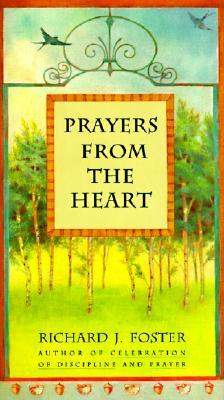 Prayers from the Heart by Richard J. Foster