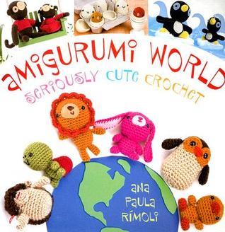 Amigurumi World by Ana Paula Rimoli