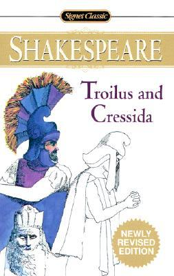 Free download Troilus and Cressida by William Shakespeare, Daniel Seltzer, Sylvan Barnett PDF