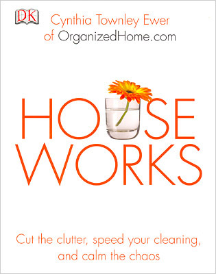 Houseworks: Cut the Clutter, Speed Your Cleaning, and Calm the Chaos