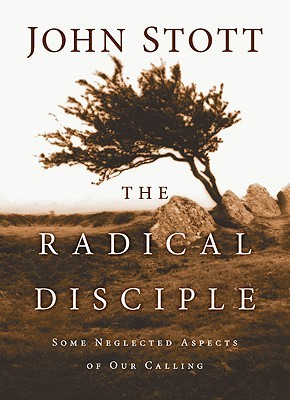 The Radical Disciple by John R.W. Stott