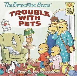 The Berenstain Bears' Trouble with Pets by Stan Berenstain