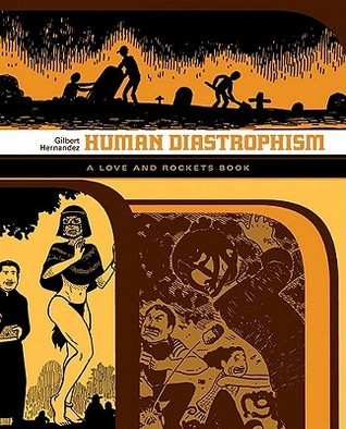 Human Diastrophism (Complete Love and Rockets)