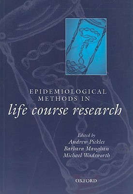 Epidemiological Methods in Life Course Research  by  Andrew Pickles
