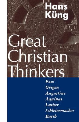 Great Christian Thinkers by Hans Küng