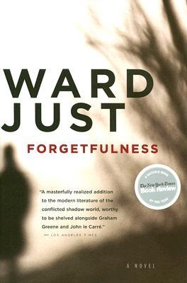 Forgetfulness by Ward Just