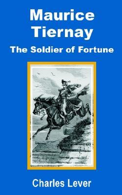 Maurice Tiernay: The Soldier of Fortune