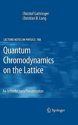 Quantum Chromodynamics On The Lattice: An Introductory Presentation (Lecture Notes In Physics)