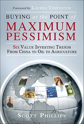 Buying at the Point of Maximum Pessimism by Scott  Phillips