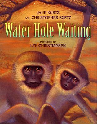 Water Hole Waiting by Jane Kurtz, & Christopher