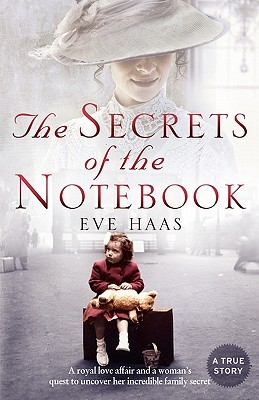 A Royal Love Affair and a Woman's Quest to Uncover Her Incredible Family Secret  - Eve Haas,Timothy Haas