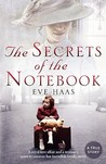 The Secrets of the Notebook: A Royal Love Affair and a Woman's Quest to Uncover Her Incredible Family Secret. Eve Haas