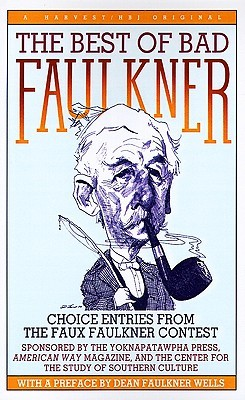 The Best of Bad Faulkner: Choice Entries from the Faux Faulkner Contest