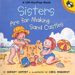 Sisters are for Making Sandcastles by Harriet Ziefert