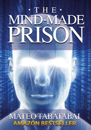 The Mind-Made Prison: Overcoming Limiting Beliefs and Manifesting Personal Transformation