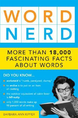 Word Nerd by Barbara Ann Kipfer