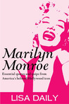 Marilyn Monroe : Essential Quotes And Quips From America's Most Beloved Hollywood Icon (Quotes and Sayings)