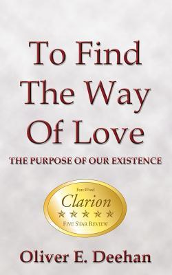 To Find the Way of Love: The Purpose of Our Existence