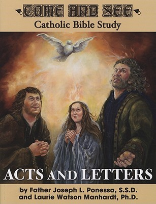 Come and See: Acts and Letters (Come and See Catholic Bible Study)