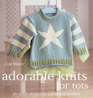 Adorable Knits for Tiny Tots by Zoe Mellor