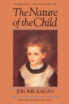 The Nature of the Child by Jerome Kagan