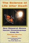 The Science of Life After Death: New Research Shows Human Consciousness Lives On