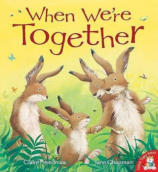 Review When We're Together PDF by Claire Freedman, Jane Chapman