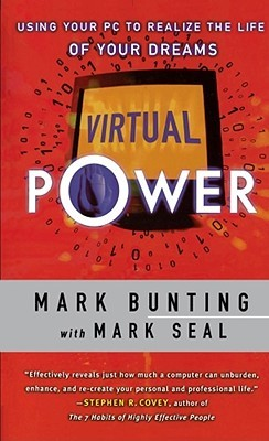 Virtual Power: Using Your PC to Realize the Life of Your Dreams