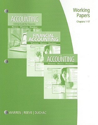 Working Papers, Chapters 1-17: Accounting 24e, Financial Accounting 12e, or Accounting Using Excel for Success 2e