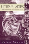 Cities of Ladies: Beguine Communities in the Medieval Low Countries, 1200-1565