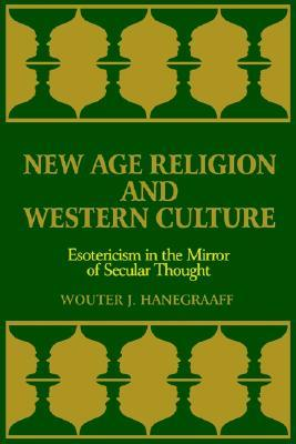 New Age Religion and Western Culture: Esotericism in the Mirror of Secular Thought