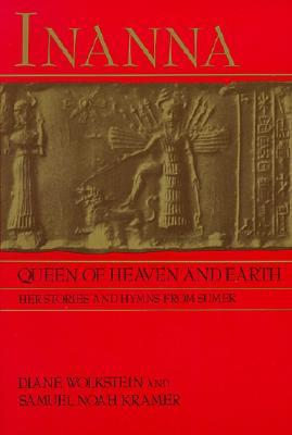 Inanna, Queen of Heaven and Earth by Diane Wolkstein