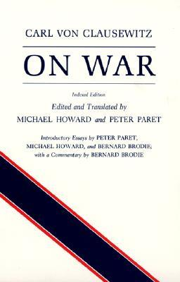 On War, Indexed Edition by Carl von Clausewitz