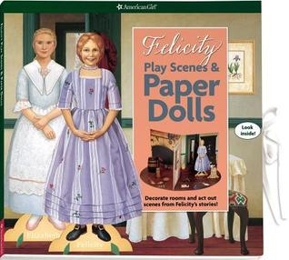 Felicity Play Scenes & Paper Dolls by Erin Falligant