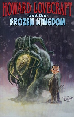 Howard Lovecraft and the Frozen Kingdom by Bruce Brown