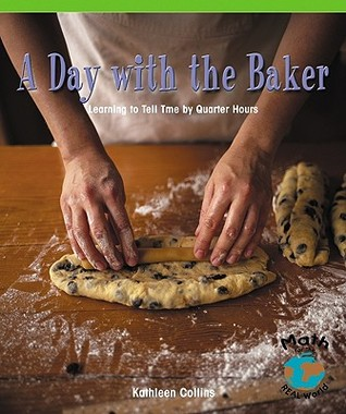 A Day with the Baker: Learning to Tell Time by Quarter Hours