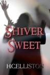 Shiver Sweet by H.C. Elliston