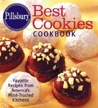 Pillsbury Best Cookies Cookbook: Favorite Recipes from America's Most-Trusted Kitchens