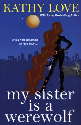 My Sister is a Werewolf by Kathy Love