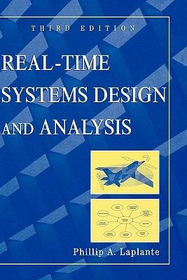 Real-Time Systems Design and Analysis by Phillip A. LaPlante