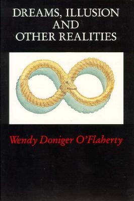 Dreams, Illusion, and Other Realities by Wendy Doniger