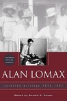 Alan Lomax: Selected Writings, 1934-1997