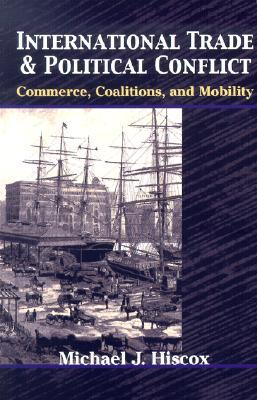 International Trade and Political Conflict: Commerce, Coalitions, and Mobility