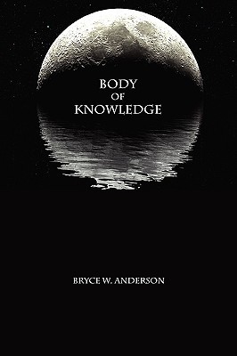 Body of Knowledge by Bryce Anderson