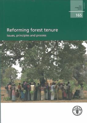 Reforming Forest Tenure: Issues, Principles and Process