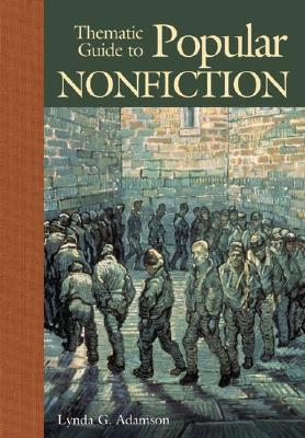 Thematic Guide to Popular Nonfiction by Lynda G. Adamson