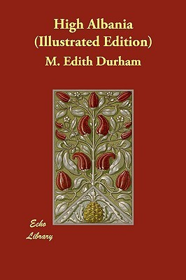 High Albania by M. Edith Durham